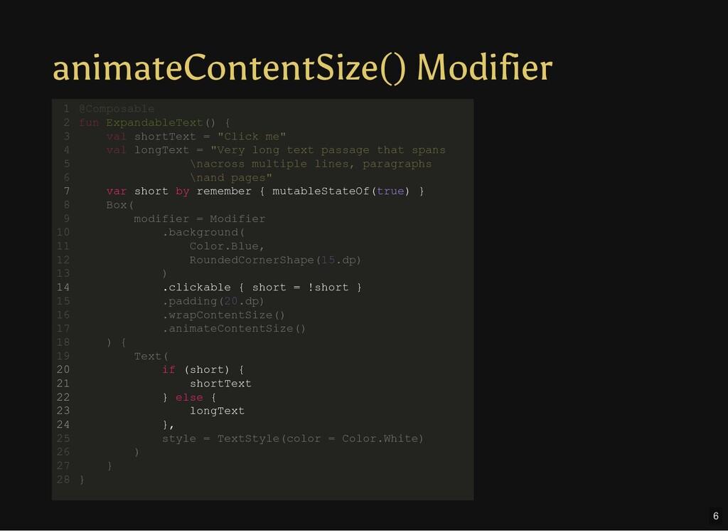 animateContentSize() Modifier @Composable fun E...