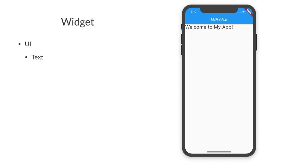 Widget • UI • Text