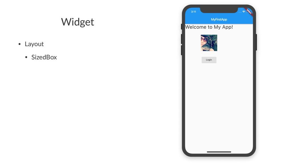 Widget • Layout • SizedBox