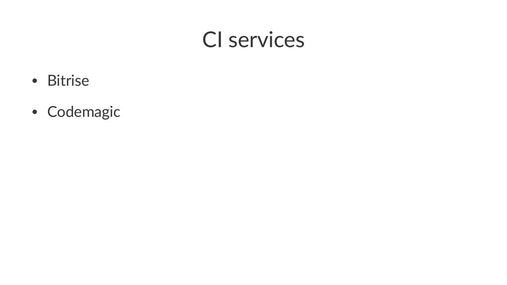 CI services • Bitrise • Codemagic