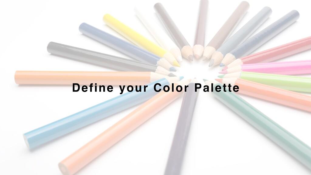 Define your Color Palette