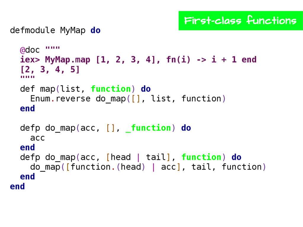 "defmodule MyMap do @doc """""" iex> MyMap.map [1, ..."