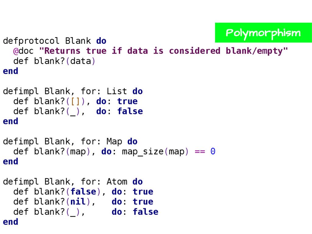 "defprotocol Blank do @doc ""Returns true if data..."