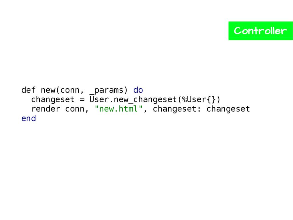 def new(conn, _params) do changeset = User.new_...