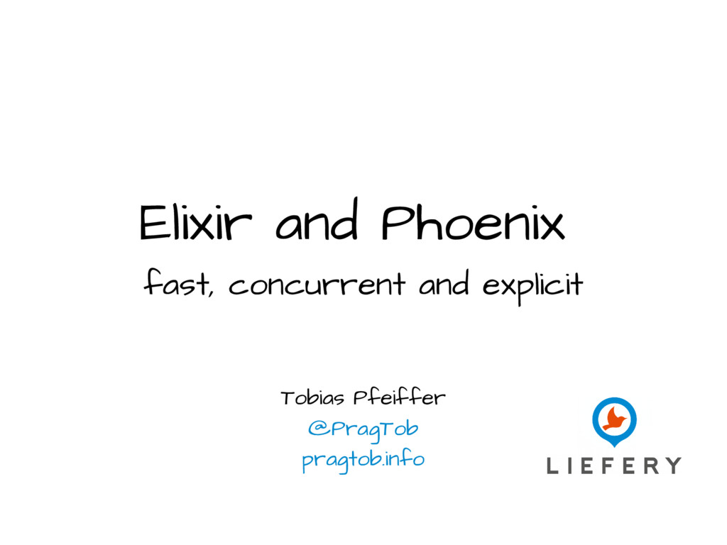 Elixir and Phoenix fast, concurrent and explici...