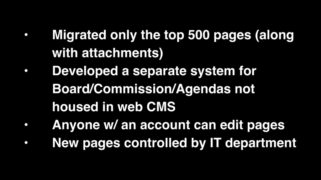• Migrated only the top 500 pages (along with a...