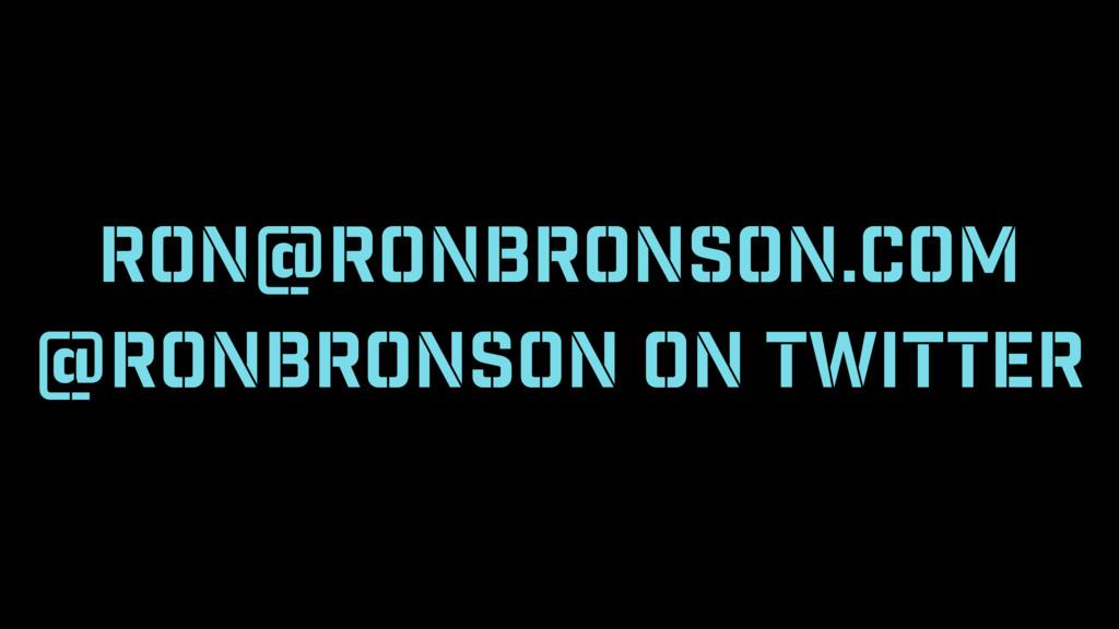 ron@ronbronson.com @RONBRONSON ON TWITTER