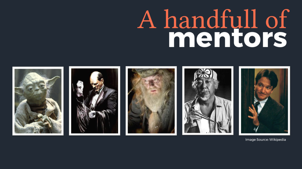 mentors A handfull of Image Source: Wikipedia