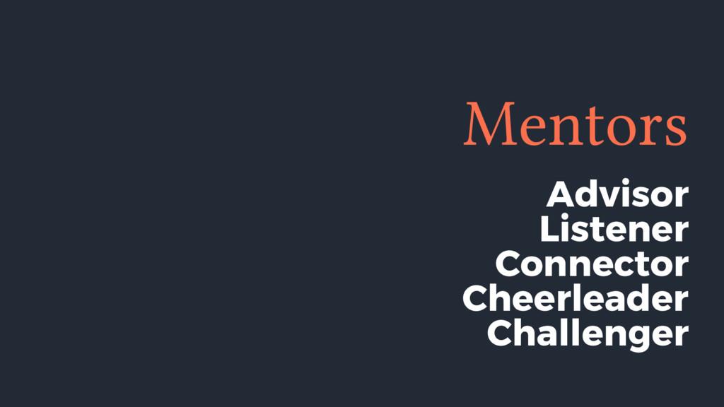 Mentors Advisor Listener Connector Cheerleader ...
