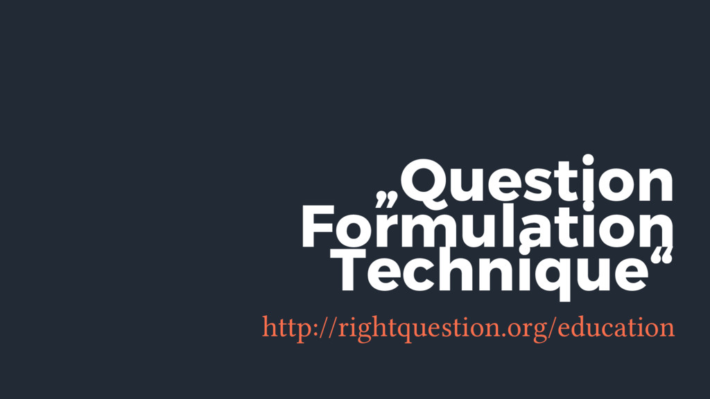 """""""Question http://rightquestion.org/education Fo..."""