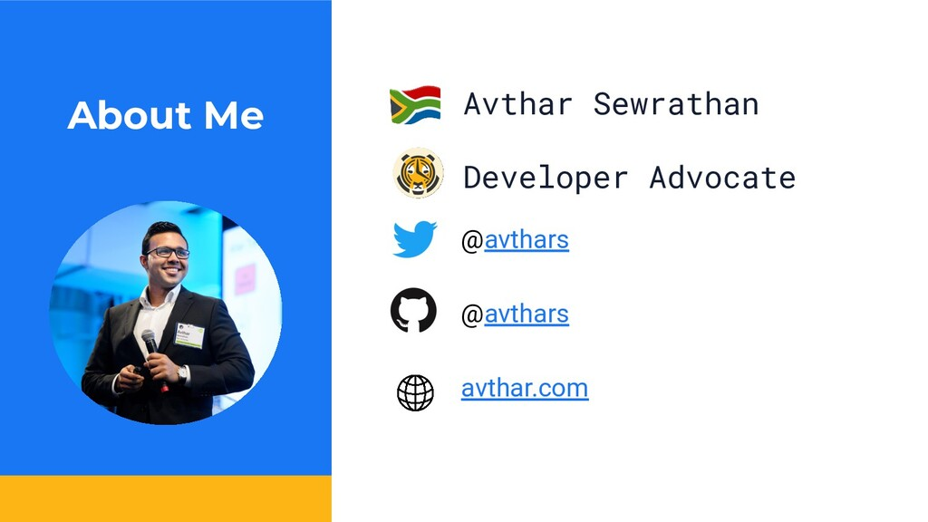 Avthar Sewrathan Developer Advocate About Me @a...
