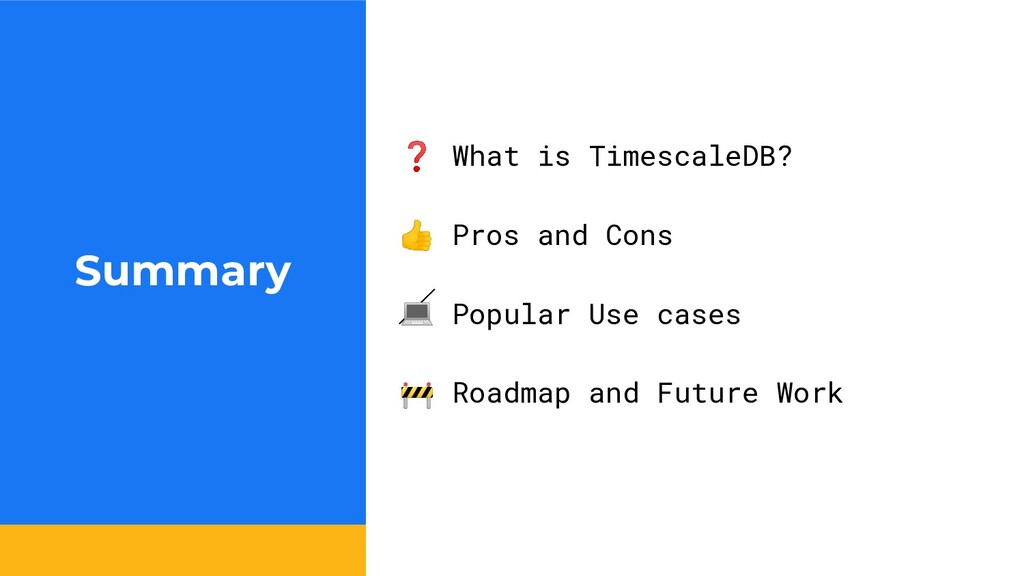 Summary ❓ What is TimescaleDB?  Pros and Cons  ...