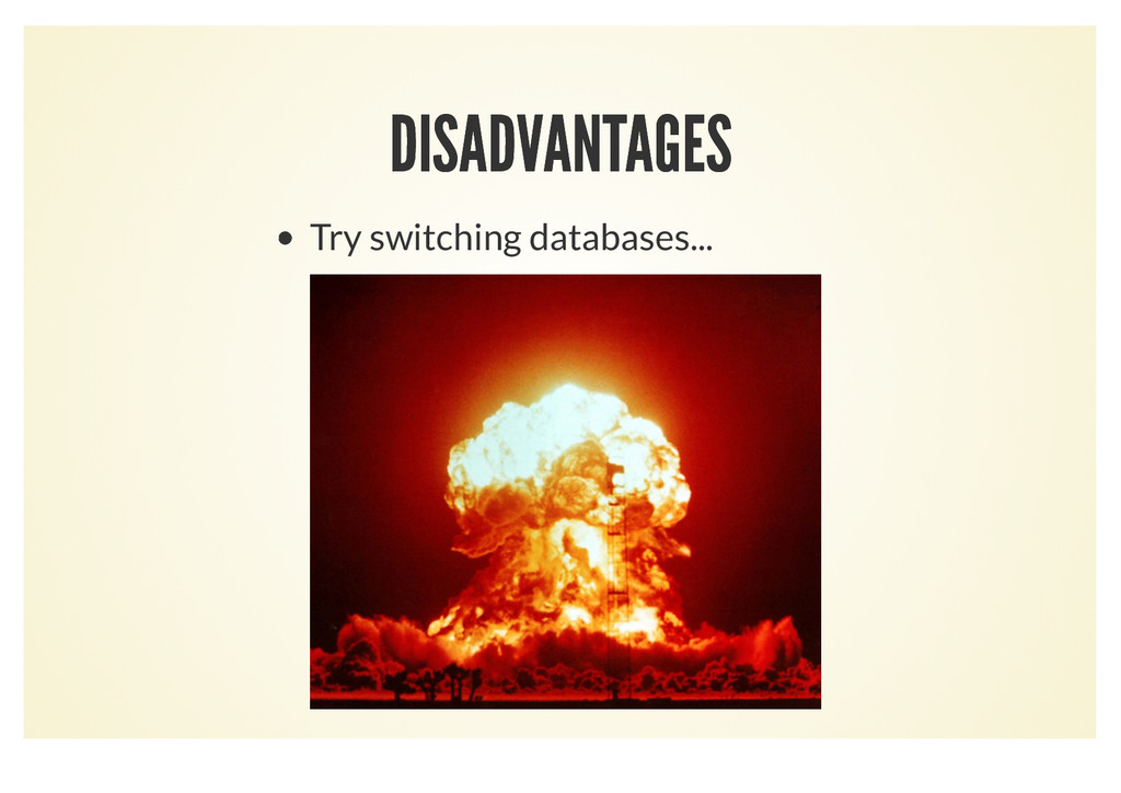 DISADVANTAGES DISADVANTAGES Try switching datab...