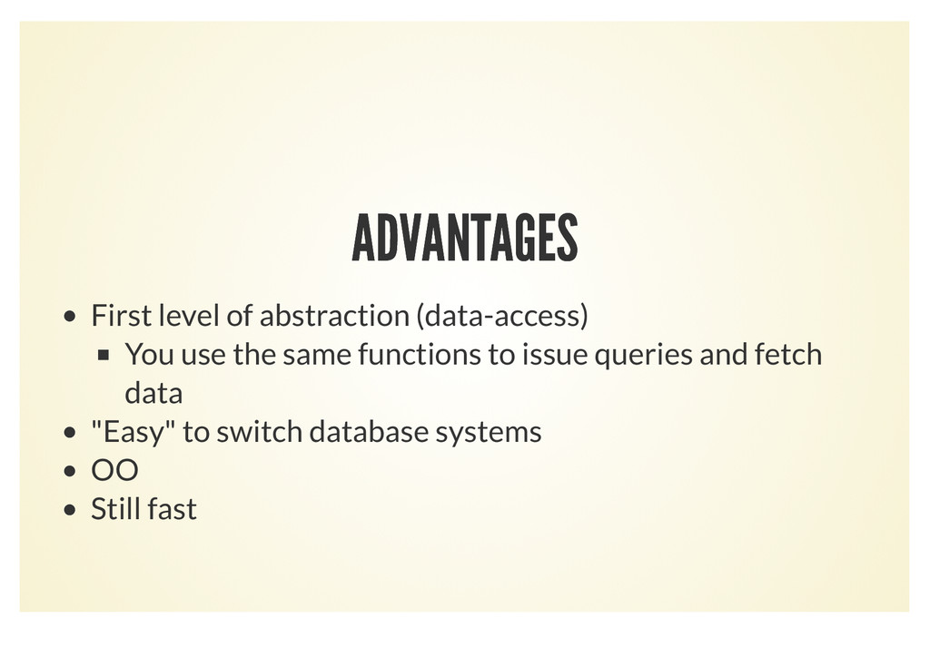 ADVANTAGES ADVANTAGES First level of abstractio...