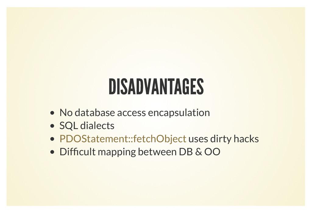 DISADVANTAGES DISADVANTAGES No database access ...