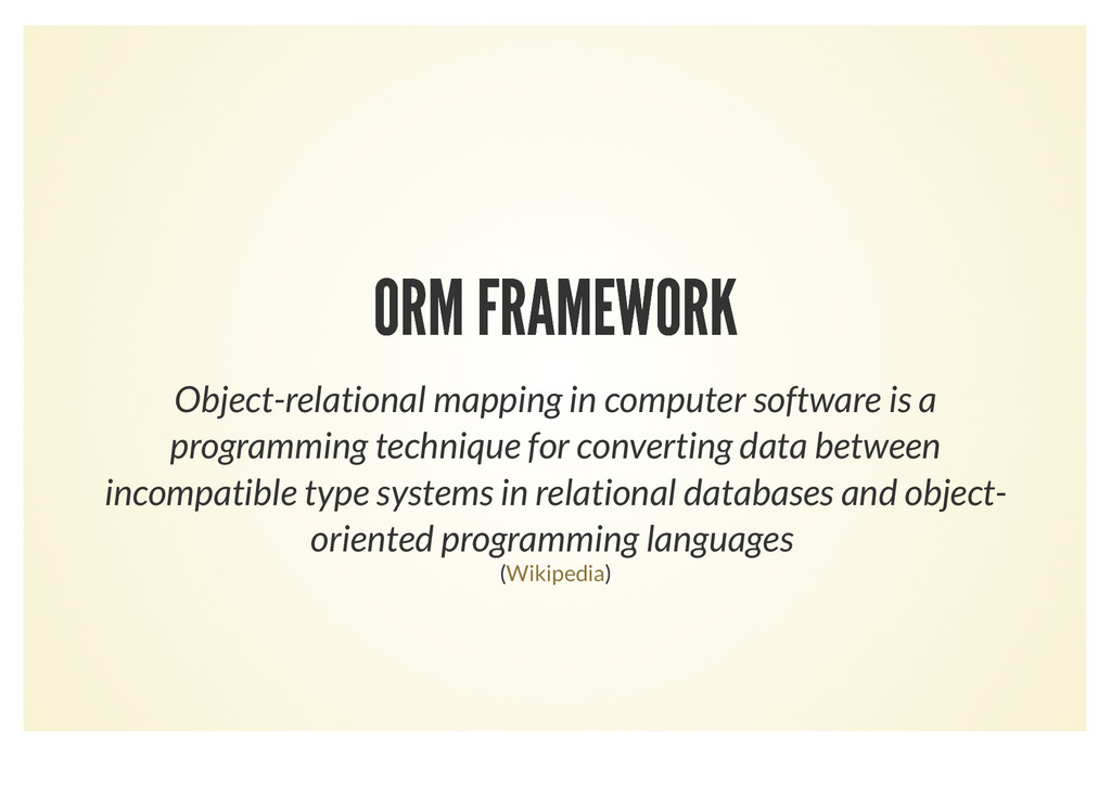 ORM FRAMEWORK ORM FRAMEWORK Object-relational m...