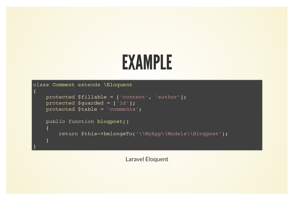 EXAMPLE EXAMPLE class Comment extends \Eloquent...