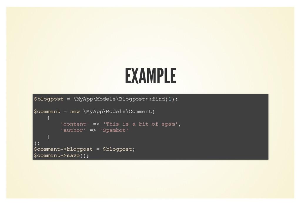 EXAMPLE EXAMPLE $blogpost = \MyApp\Models\Blogp...