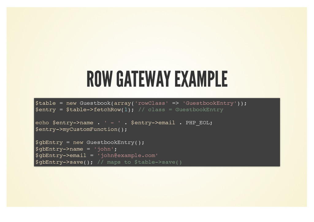 ROW GATEWAY EXAMPLE ROW GATEWAY EXAMPLE $table ...