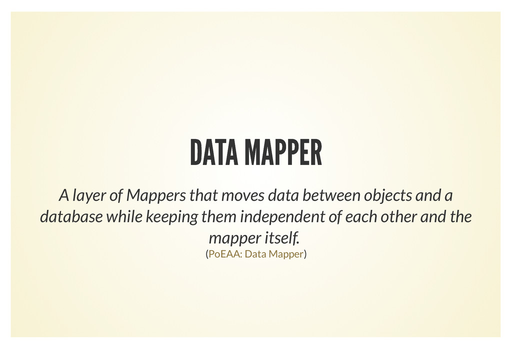DATA MAPPER DATA MAPPER A layer of Mappers that...