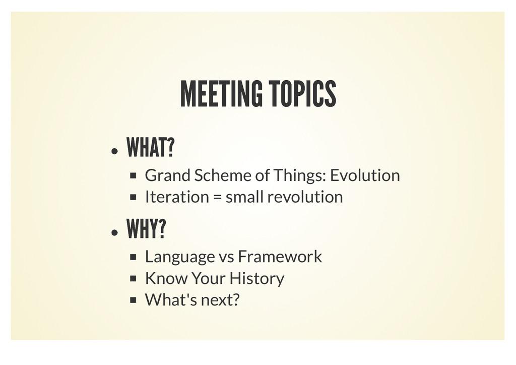 MEETING TOPICS MEETING TOPICS WHAT? WHAT? Grand...