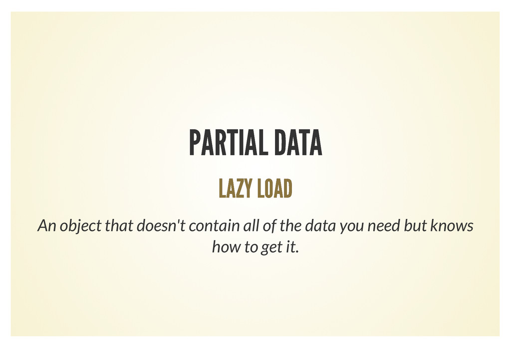 PARTIAL DATA PARTIAL DATA LAZY LOAD LAZY LOAD A...