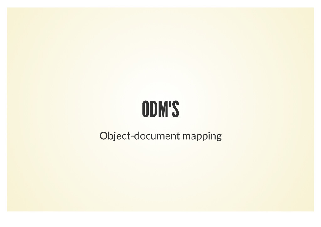 ODM'S ODM'S Object-document mapping