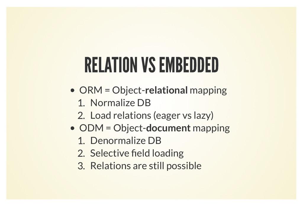 RELATION VS EMBEDDED RELATION VS EMBEDDED ORM =...