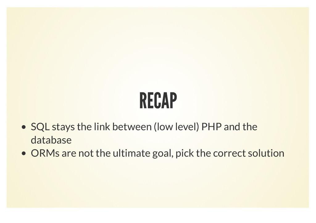 RECAP RECAP SQL stays the link between (low lev...
