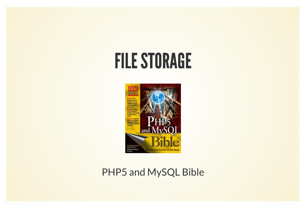 FILE STORAGE FILE STORAGE PHP5 and MySQL Bible