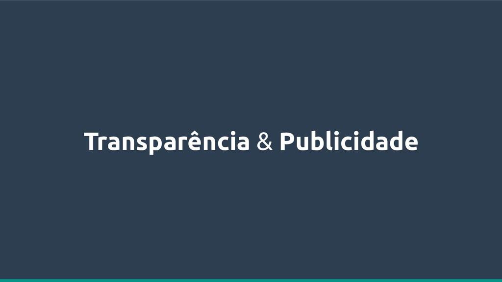 Transparência & Publicidade