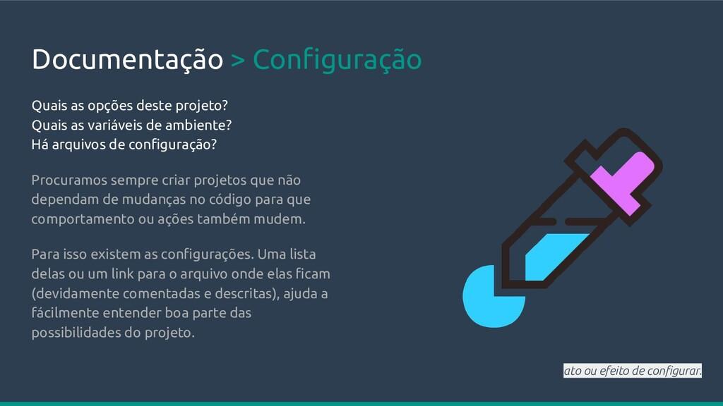 Documentação > Configuração Quais as opções dest...
