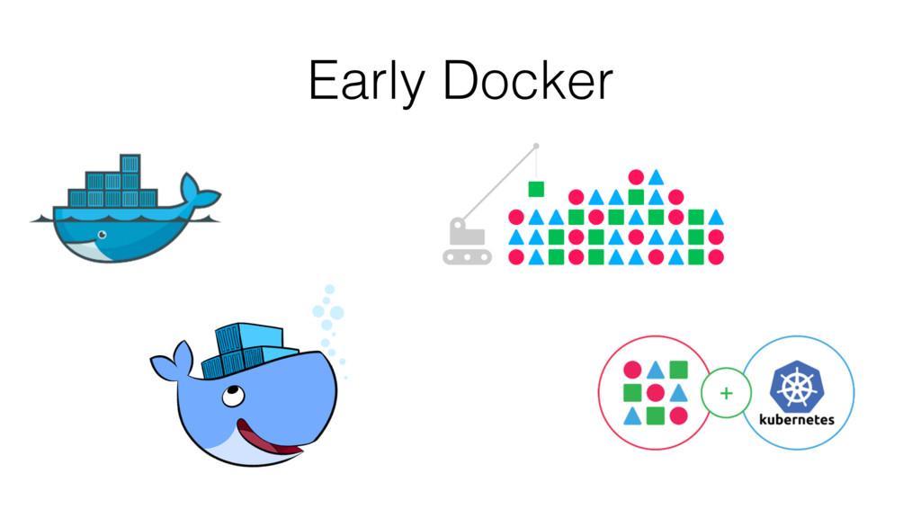 Early Docker