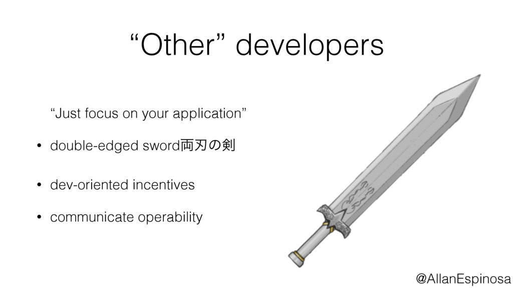 """@AllanEspinosa """"Other"""" developers """"Just focus o..."""
