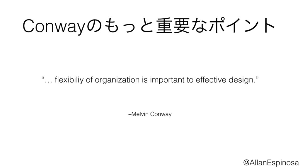 "–Melvin Conway ""… flexibiliy of organization is ..."