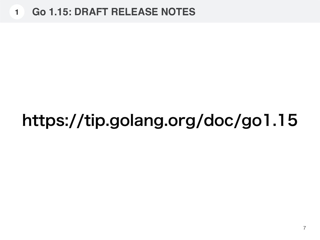 Go 1.15: DRAFT RELEASE NOTES 7 1 IUUQTUJQHP...