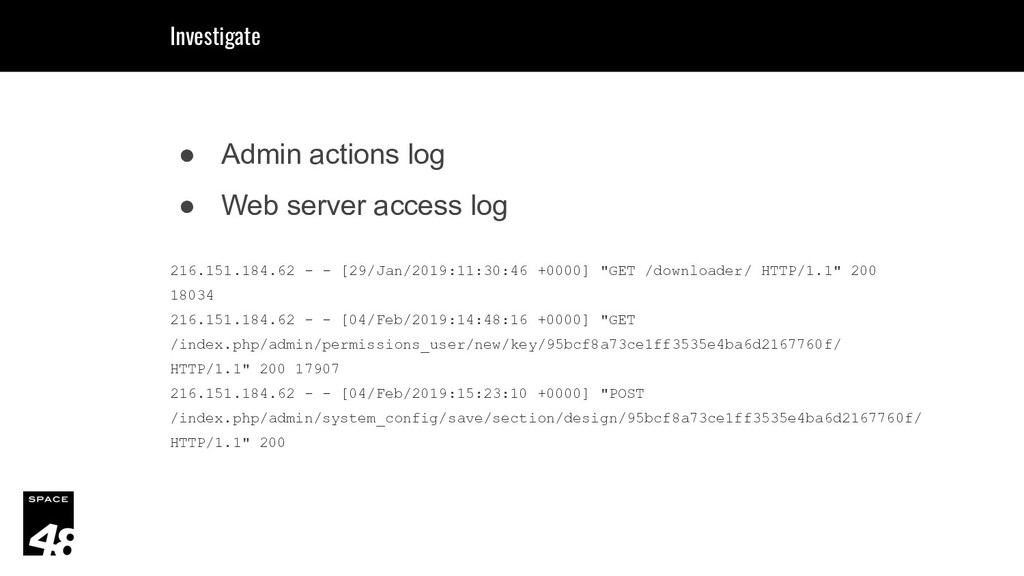 ● Admin actions log ● Web server access log 216...