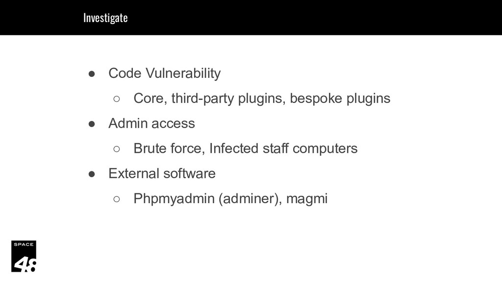 ● Code Vulnerability ○ Core, third-party plugin...