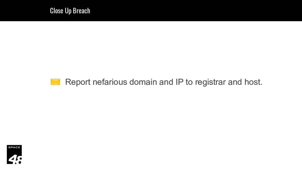 ✉ Report nefarious domain and IP to registrar a...