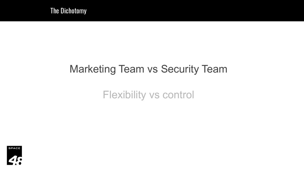Marketing Team vs Security Team Flexibility vs ...