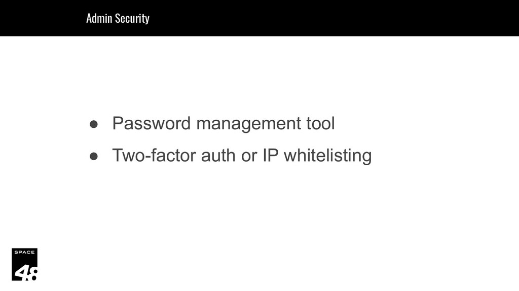 ● Password management tool ● Two-factor auth or...