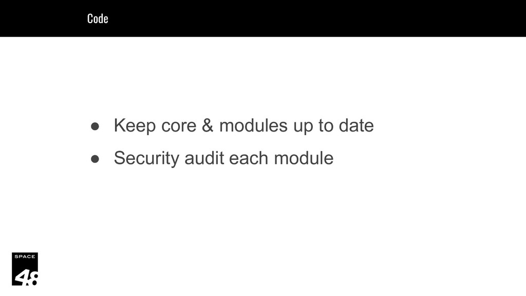 ● Keep core & modules up to date ● Security aud...