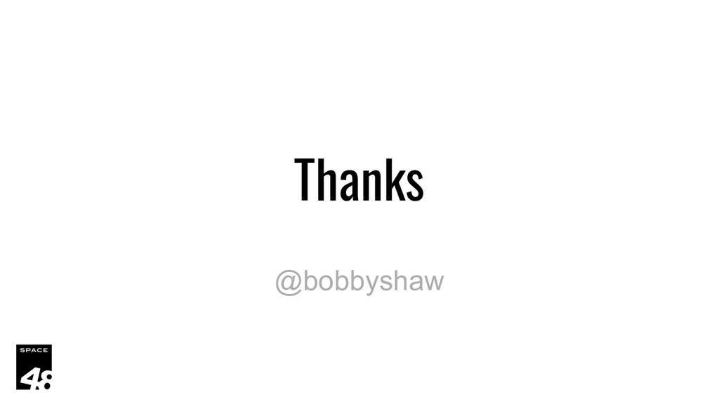 Thanks @bobbyshaw