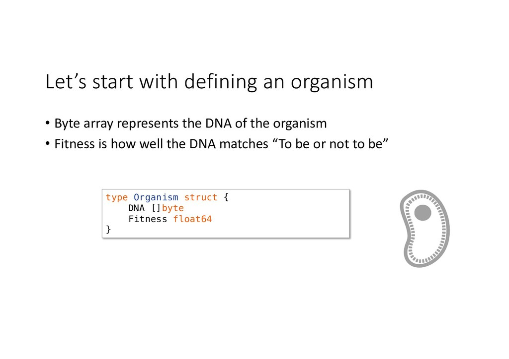 Let's start with defining an organism • Byte ar...