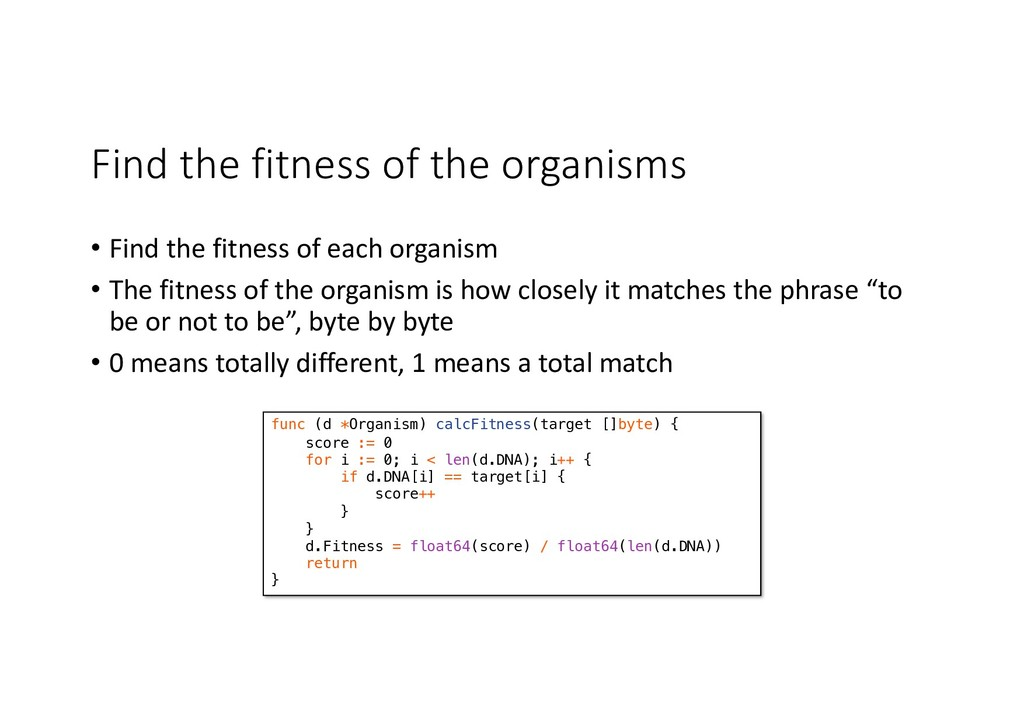 Find the fitness of the organisms • Find the fi...