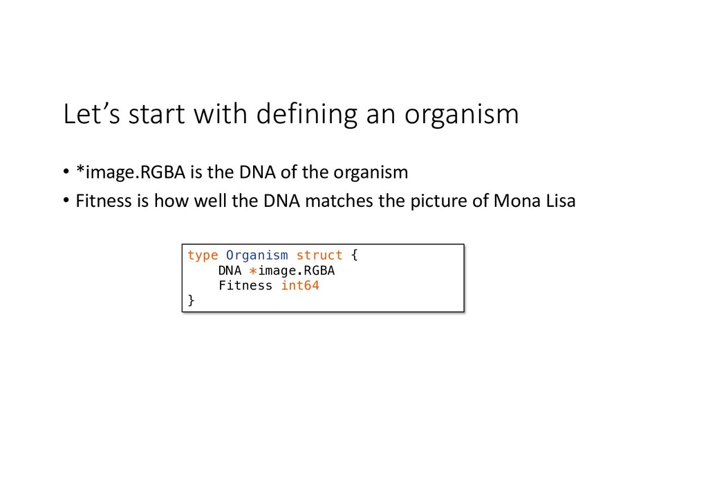 Let's start with defining an organism • *image....