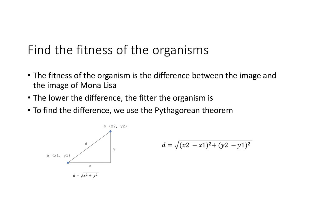 Find the fitness of the organisms • The fitness...