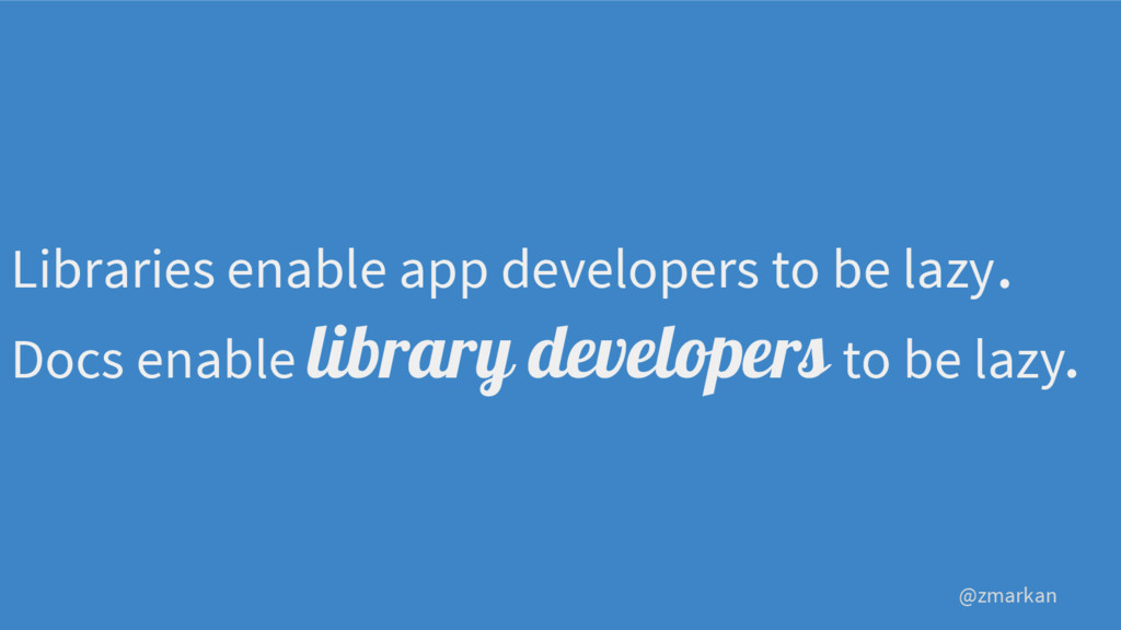 @zmarkan Libraries enable app developers to be ...