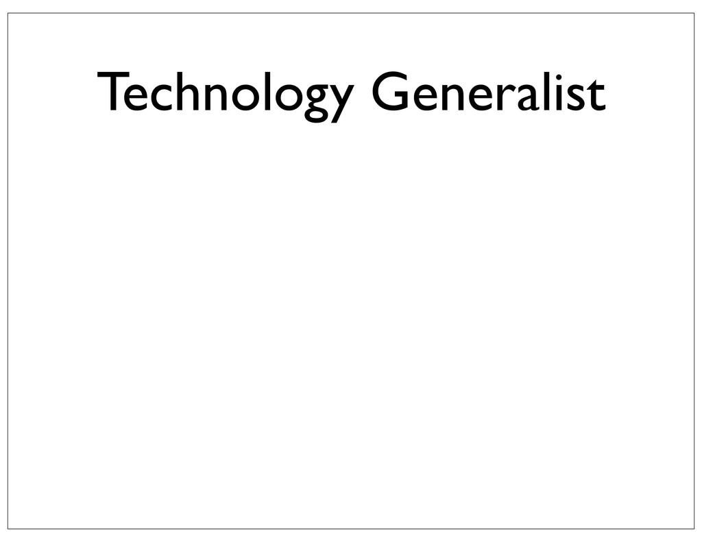 Technology Generalist