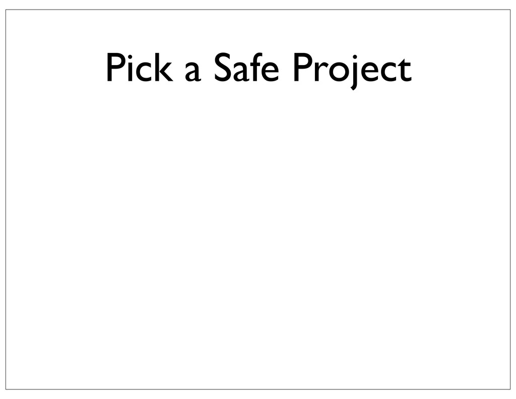 Pick a Safe Project